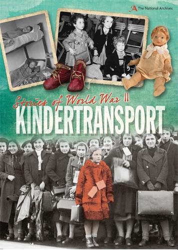 Stories of World War II: Kindertransport - Stories of World War II (Hardback)