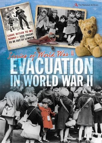 Stories of World War II: Evacuation - Stories of World War II (Hardback)