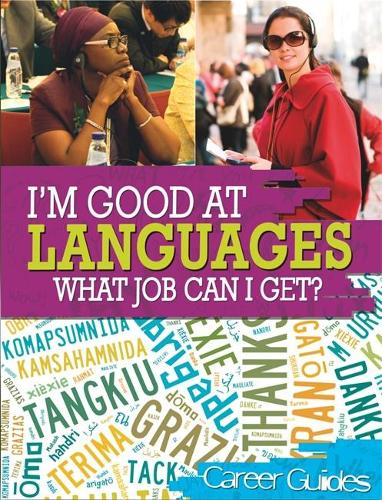 I'm Good At Languages, What Job Can I Get? - I'm Good at (Hardback)