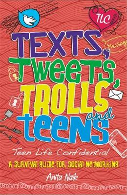 Teen Life Confidential: Texts, Tweets, Trolls and Teens - Teen Life Confidential (Paperback)