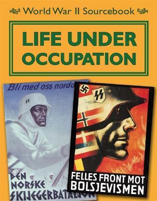 World War II Sourcebook: Life Under Occupation - World War II Sourcebook (Paperback)