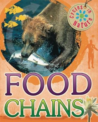 Cycles in Nature: Food Chains - Cycles in Nature (Paperback)