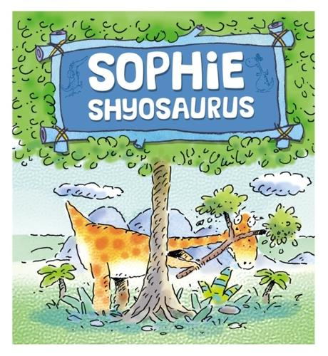 Dinosaurs Have Feelings, Too: Sophie Shyosaurus - Dinosaurs Have Feelings, Too (Paperback)