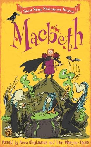 Short, Sharp Shakespeare Stories: Macbeth - Short, Sharp Shakespeare Stories (Paperback)