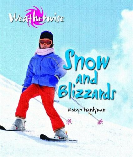 Weatherwise: Snow and Blizzards - Weatherwise (Paperback)