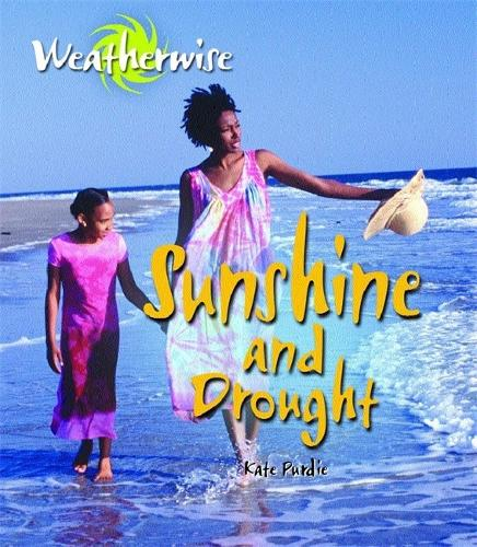 Weatherwise: Sunshine and Drought - Weatherwise (Paperback)