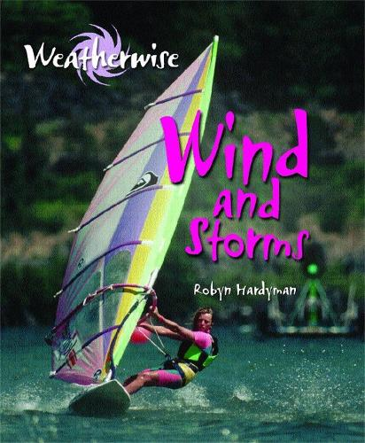 Weatherwise: Wind and Storms - Weatherwise (Paperback)
