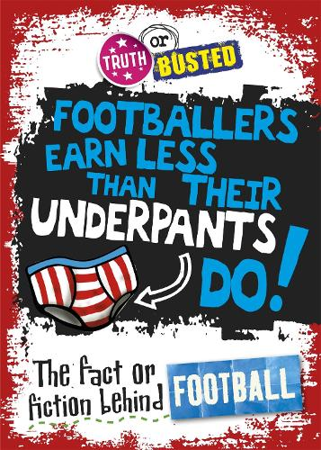 Truth or Busted: The Fact or Fiction Behind Football - Truth or Busted (Paperback)