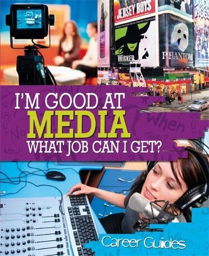 I'm Good At Media, What Job Can I Get? - I'm Good at (Paperback)