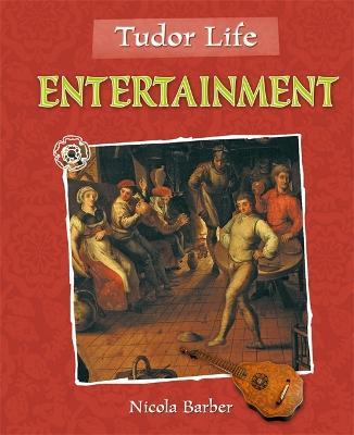Tudor Life: Entertainment - Tudor Life (Paperback)