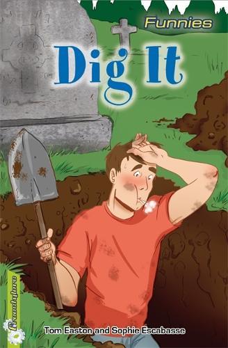 Freestylers: Funnies: Dig It! - Freestylers: Funnies (Paperback)
