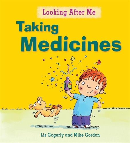 Looking After Me: Taking Medicines - Looking After Me (Paperback)