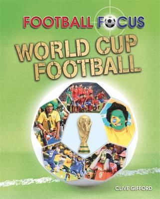 World Cup - Football Focus No. 5 (Hardback)