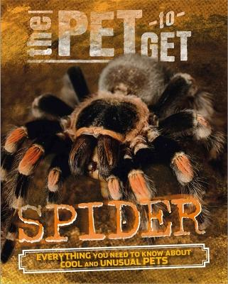 The Pet to Get: Spider - The Pet to Get (Hardback)