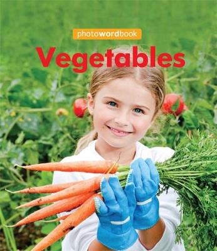 Photo Word Book: Vegetables - Photo Word Book (Hardback)