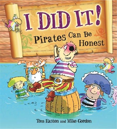 Pirates to the Rescue: I Did It!: Pirates Can Be Honest - Pirates to the Rescue (Hardback)