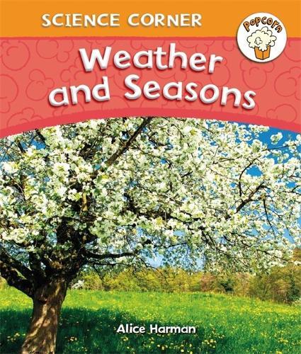 Popcorn: Science Corner: Weather and Seasons - Popcorn: Science Corner (Paperback)