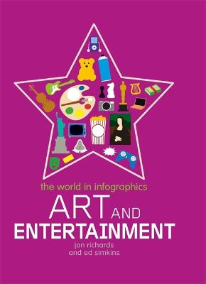 The World in Infographics: Art and Entertainment - World in Infographics (Paperback)