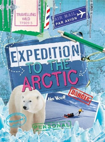 Travelling Wild: Expedition to the Arctic - Travelling Wild (Paperback)