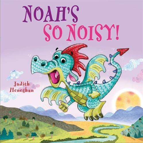 Dragon School: Noah's SO Noisy - Dragon School (Paperback)