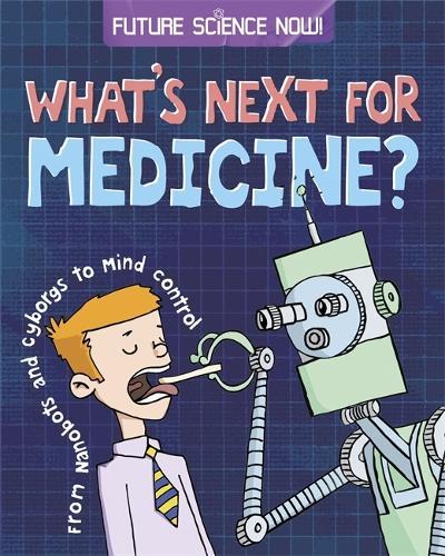 Future Science Now!: Medicine - Future Science Now! (Paperback)