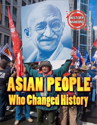 History Makers: Asian People Who Changed History - History Makers (Paperback)