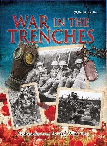 War in the Trenches: Remembering World War One (Paperback)