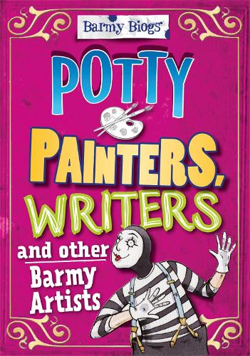 Barmy Biogs: Potty Painters, Writers & other Barmy Artists - Barmy Biogs (Paperback)