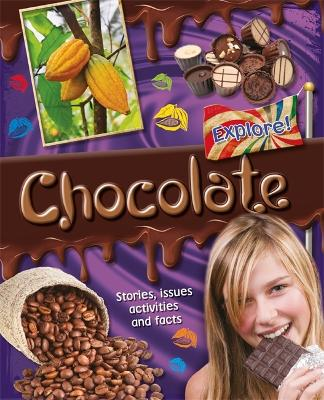 Explore!: Chocolate - Explore! (Paperback)