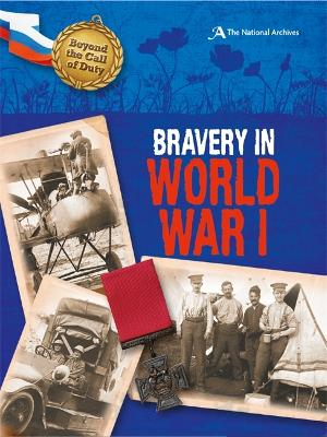 Beyond the Call of Duty: Bravery in World War I (The National Archives) - Beyond the Call of Duty (Paperback)