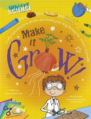 Whizzy Science: Make it Grow! - Whizzy Science (Paperback)