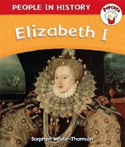 Popcorn: People in History: Elizabeth I - Popcorn: People in History (Paperback)