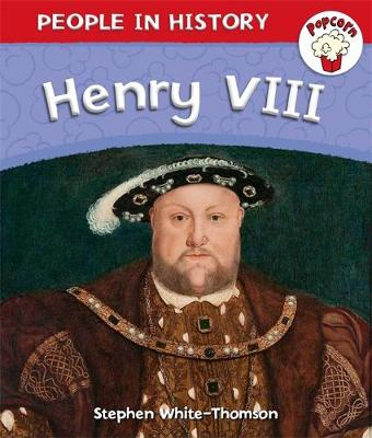 Popcorn: People in History: Popcorn: People in History: Henry VIII - Popcorn: People in History (Paperback)