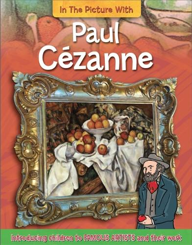 In the Picture With Paul Cezanne - In the Picture with (Hardback)