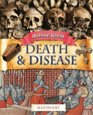 Medieval Realms: Death and Disease - Medieval Realms (Paperback)