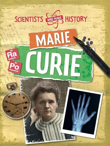 Scientists Who Made History: Marie Curie - Scientists Who Made History (Paperback)