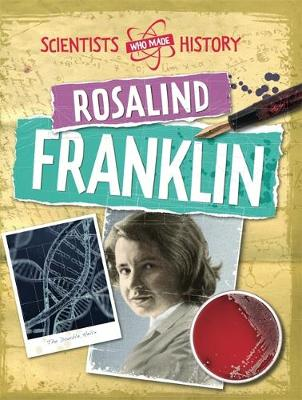 Scientists Who Made History: Rosalind Franklin - Scientists Who Made History (Paperback)
