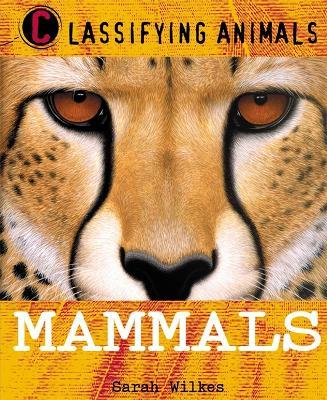 Classifying Animals: Mammals - Classifying Animals (Paperback)