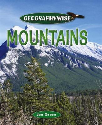 Geographywise: Mountains - Geographywise (Paperback)