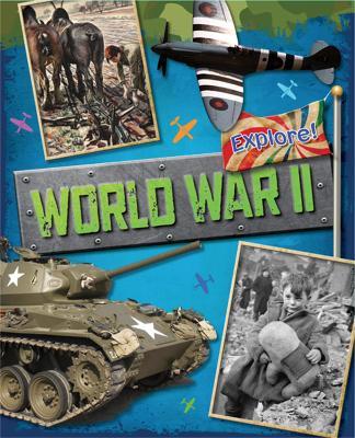Explore!: World War Two - Explore! (Paperback)