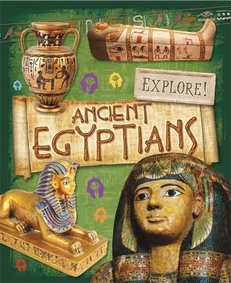 Explore!: Ancient Egyptians - Explore! (Paperback)