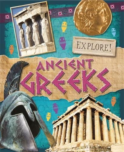Explore!: Ancient Greeks - Explore! (Paperback)