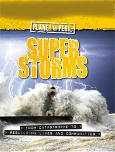 Planet in Peril: Super Storms - Planet in Peril (Paperback)
