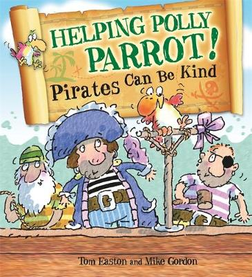Pirates to the Rescue: Helping Polly Parrot: Pirates Can Be Kind - Pirates to the Rescue (Paperback)