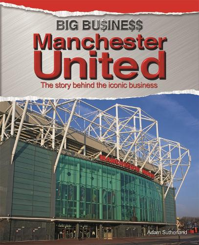 Big Business: Manchester United - Big Business (Paperback)