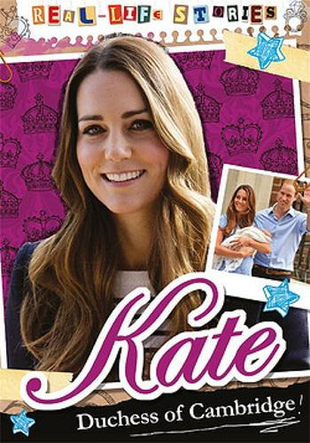 Real-life Stories: Kate, Duchess of Cambridge - Real-life Stories (Paperback)