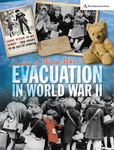 Stories of World War II: Evacuation - Stories of World War II (Paperback)