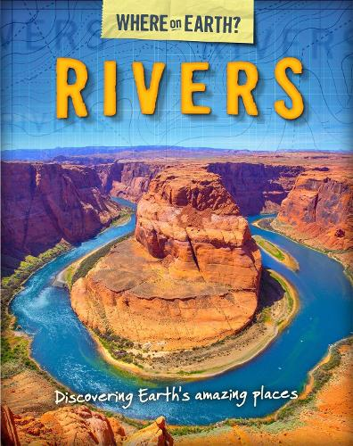 The Where on Earth? Book of: Rivers - The Where on Earth? Book of (Paperback)