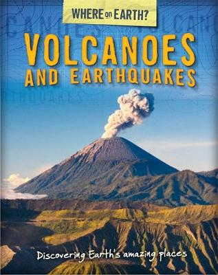 The Where on Earth? Book of: Volcanoes and Earthquakes - The Where on Earth? Book of (Paperback)