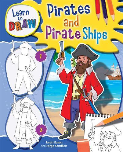 Learn to Draw: Pirates - Learn to Draw (Hardback)